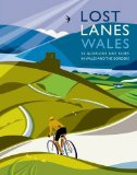 Lost Lanes of Wales and the Welsh Borders book